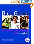 Blue Ginger: East Meets West Cooking...