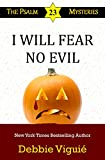 I Will Fear No Evil (Psalm 23 Mysteries Book 10)