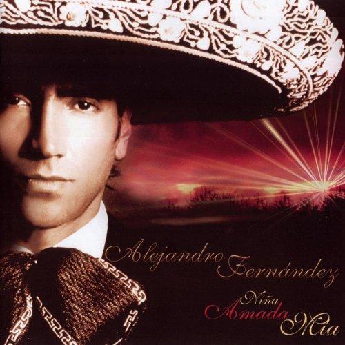 Alejandro Fernandez - Nina Amada Mia - Zortam Music