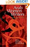 Arab Women Writers: A Critical Refere...