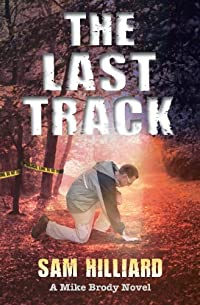 The Last Track: A Mike Brody Novel by Sam Hilliard ebook deal