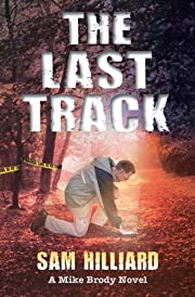 The Last Track: A Mike Brody Novel