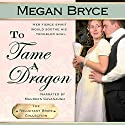 To Tame a Dragon: The Reluctant Bride Collection Audiobook by Megan Bryce Narrated by Maureen Cavanaugh