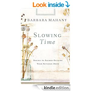 Slowing Time: Seeing the Sacred Outside Your Kitchen Door