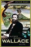 img - for Alfred Russel Wallace: A Life book / textbook / text book