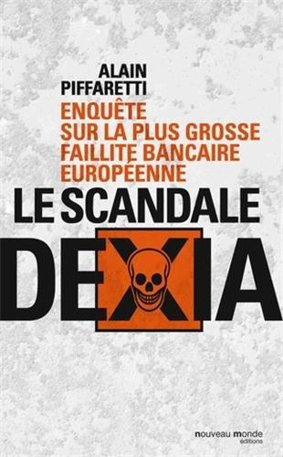 le-scandale-dexia-enquete-sur-la-plus-grosse-faillite-bancaire-europeenne