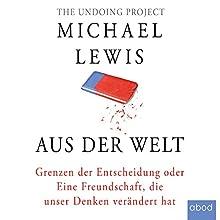 Aus der Welt: Grenzen der Entscheidung oder Eine Freundschaft, die unser Denken verändert hat Hörbuch von Michael Lewis Gesprochen von: Matthias Lühn