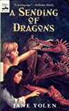 A Sending of Dragons (Pit Dragon Chronicles) (0606118292) by Yolen, Jane