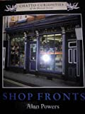 SHOP FRONTS (CHATTO CURIOSITIES) (0701133686) by ALAN POWERS