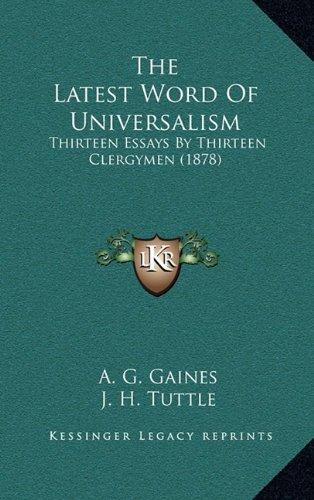 The Latest Word of Universalism: Thirteen Essays by Thirteen Clergymen (1878)