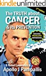The Truth about Cancer and its Preven...
