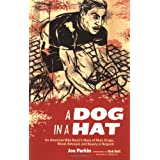 A Dog in a Hat: An American Bike Racer's Story of Mud, Drugs, Blood, Betrayal, and Beauty in Belgiumby Joe Parkin
