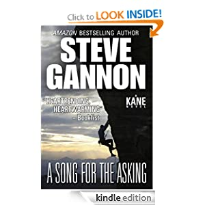 Free Kindle Book: A Song for the Asking (A Kane Novel), by Steve Gannon. Publisher: Steve Gannon; 2 edition (December 1, 2010)