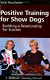 Positive Training for Show Dogs - Building a Relationship for Success