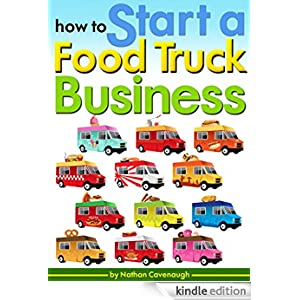 Guide To Starting Your Own Food Truck