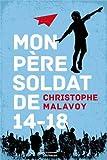 """Afficher """"Mon père soldat de 14-18"""""""