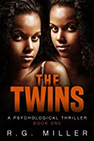 The Twins: A psychological Thriller...Section One of Book One.
