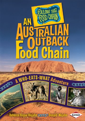 An Australian Outback Food Chain: A Who-Eats-What Adventure (Follow That Food Chain)