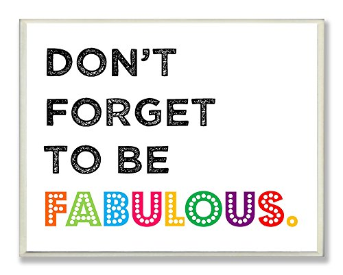 The Kids Room by Stupell Don't Forget to be Fabulous Tupography Rectangle Wall Plaque