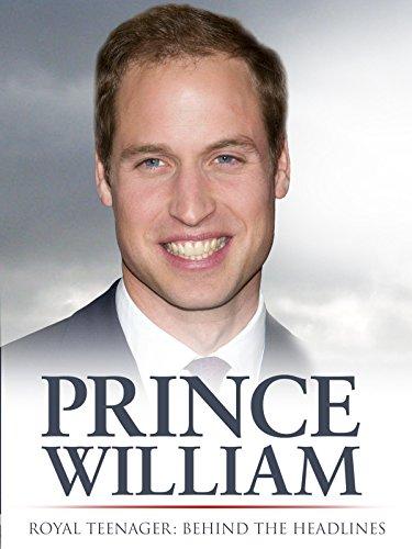 Prince William, Royal Teenager: Behind the Headlines