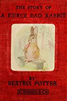 The Story of a Fierce Bad Rabbit (Picture Book) (Classic Picture Books Book 12) (English Edition)