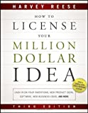 img - for How to License Your Million Dollar Idea: Cash In On Your Inventions, New Product Ideas, Software, Web Business Ideas, And More [Paperback] [2011] (Author) Harvey Reese book / textbook / text book