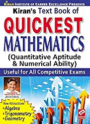 Quickest Mathematics: Quantitative Aptitude & Numerical Ability Useful for all Competitive Exams - Old Edition