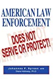 American Law Enforcement: Does Not Serve or Protect!