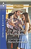 img - for Do You Take This Maverick? (Montana Mavericks: What Happened at the) book / textbook / text book