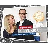 """Expresspaket Ideenkick: Der einfache Weg zu unkonventionellen L�sungenvon """"Sandra Schulze-Peters"""""""