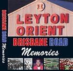 Leyton Orient: Brisbane Road Memories
