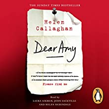 Dear Amy Audiobook by Helen Callaghan Narrated by Helen Baxendale, John Sackville, Laura Aikman