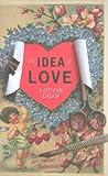 Louise Dean The Idea of Love