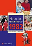 echange, troc Adeline Brault - Nous, les enfants de 1982 : De la naissance à l'âge adulte