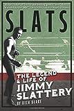 Slats: The Legend and Life of Jimmy Slattery