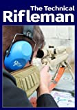 img - for The Technical Rifleman: Wayne van Zwoll explains long range rifle shooting techniques, optics, ammunition and ballistics (Gun Digest Classics) book / textbook / text book