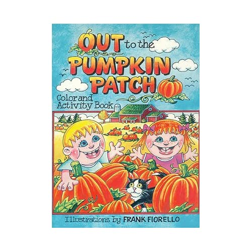 Out to the Pumpkin Patch: Color and Activity Book, Fiorello, Frank (illustrator)