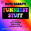 Dave Barry's Funniest Stuff  by Dave Barry Narrated by Arte Johnson, John Ritter, Shadoe Stevens