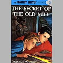 The Secret of the Old Mill: Hardy Boys 3 (       UNABRIDGED) by Franklin Dixon Narrated by Bill Irwin