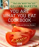 By (author) Dr Gillian McKeith YOU ARE WHAT YOU EAT COOKBOOK: MORE THAN 150 HEALTHY AND DELICIOUS RECIPES [You Are What You Eat Cookbook: More Than 150 Healthy and Delicious Recipes ] BY McKeith, Gillian(Author)Paperback 28-Dec-2010