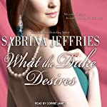 What the Duke Desires: The Duke's Men, Book 1 (       UNABRIDGED) by Sabrina Jeffries Narrated by Corrie James