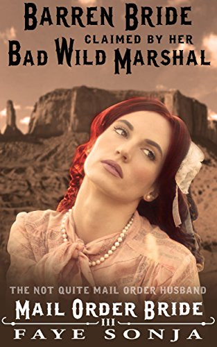 Mail Order Bride: The Barren Bride Claimed By Her Bad Wild Marshal: The Not Quite Mail Order Husband (A Pioneer Western Romance: Brides OF Perry Lake Book3) PDF