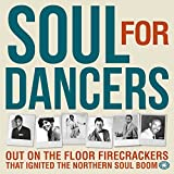 Soul For Dancers: Out On The Floor Firecrackers That Ignited The Northern Soul Boom - [Double Disc]