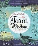 Rachel Pollack's Tarot Wisdom: Spiritual Teachings and Deeper Meanings (0738713090) by Pollack, Rachel