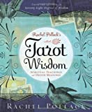 Rachel Pollack's Tarot Wisdom: Spiritual Teachings and Deeper Meanings