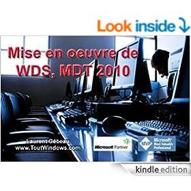 WDS et MDT 2010: D�ploiement de Windows 7 SP1 et Office 2010 (French Edition)