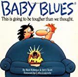 Baby Blues: This is Going to be Tougher Than We Thought (0809239965) by Rick Kirkman
