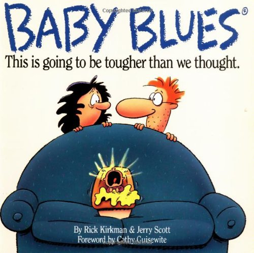 Baby Blues: This is Going to be Tougher Than We Thought by Rick Kirkman and Jerry Scott
