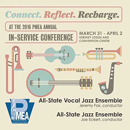 2016-pennsylvania-music-educators-association-pmea-all-state-vocal-jazz-ensemble-all-state-jazz-ense