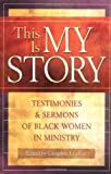 img - for This is My Story: Testimonies and Sermons of Black Women in Ministry book / textbook / text book